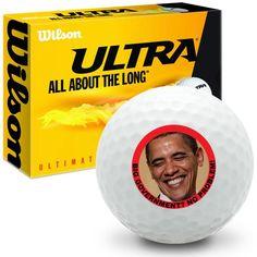 Political Humor - Barrack Obama Captioned - Wilson Ultra Ultimate Distance Novelty Golf Ball