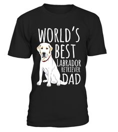 Mens World's Best Labrador Retriever Dad Dog Cool Father Day Gift