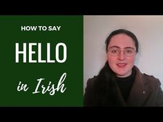 How to say Hello in Irish Gaelic - YouTube