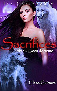 Boulimique des livres: Mon avis sur Sacrifices 3: Esprit de meute (Les Fa...