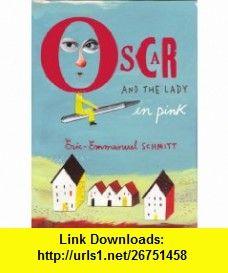 Oscar and the Lady in Pink (9781843548867) Eric-Emmanuel Schmitt, Adriana Hunter , ISBN-10: 1843548860  , ISBN-13: 978-1843548867 ,  , tutorials , pdf , ebook , torrent , downloads , rapidshare , filesonic , hotfile , megaupload , fileserve