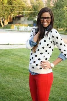 Red pants and polkadot sweater. Even though I don't like polka dots. Haha