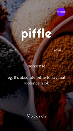 nonsense eg. It's absolute piffle to say that violence is ok Interesting English Words, Unusual Words, Weird Words, Rare Words, English Idioms, English Phrases, Learn English Words, English Writing, English Study