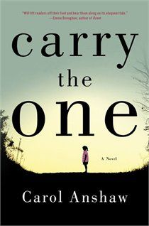 NYT review: http://www.nytimes.com/2012/03/25/books/review/carry-the-one-a-novel-by-carol-anshaw.html?pagewanted=1&_r=2=books
