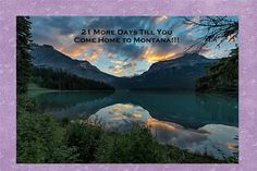 21 more days til you come home Emerald Lake, Land Scape, Trip Planning, Montana, How To Plan, Park, Amazing, Nature, Flowers
