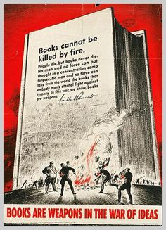 American poster quoting President Franklin D. Roosevelt: Books Cannot Be Killed By Fire - Books Are Weapons In The War of Ideas.