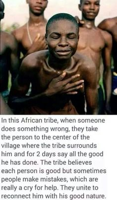 I've looked into this further and it seems that this might be a practice of the Babemba tribe in Zambia. Don't quote me on that, though. ;)  Whether or not this is a real practice, it is a beautiful philosophy.
