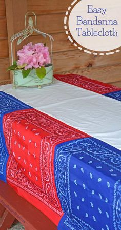 An easy to make bandanna tablecloth. Perfect for the 4th of July.  #4thofJuly  #easysewing  #DIY