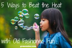 """Because late July means your kids are temped to play the """"I'm bored!"""" card and sometimes it's the simple things that are the most fun ~ 5 Ways to Beat the Heat with Old Fashioned Fun #summer #kids via @MyGOMOM"""