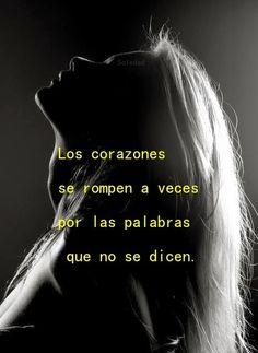 Los corazones se rompen a veces por palabras que no se dicen *