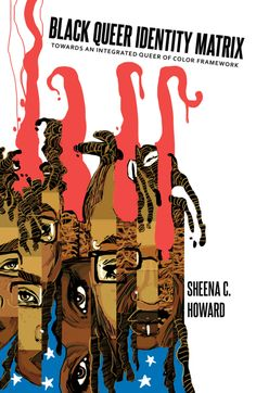 Black Queer Identity Matrix: Towards An Integrated Queer of Color Framework (Black Studies and Critical Thinking) Queer Books, Matrix 1, Conceptual Framework, African American Culture, Michael Brown, Image Comics, Critical Thinking, Black Is Beautiful, Integrity