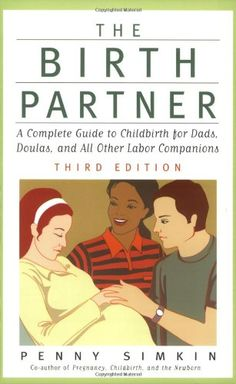 01d1f9b943a93 The Birth Partner - Revised 4th Edition  A Complete Guide to Childbirth for  Dads