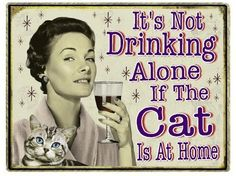 """""""It's not drinking alone if the cat is at home"""" Funny retro magnet perfect for cat ladies. Also, makes a great stocking stuffer."""