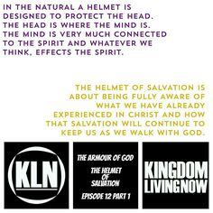Kingdom Living Now  The Armour of God The Helmet of Salvation - Part 1 Tune in now to our YouTube channel:KLN MEDIA.  Here is the link:https://youtu.be/WHR9Fcf8-ic  Ephesians 6:10-17 NKJV Finally, my brethren, be strong in the Lord and in the power of His might. 11 Put on the whole armor of God, that you may be able to stand against the wiles of the devil. 12 For we do not wrestle against flesh and blood, but against principalities, against powers, against the rulers of the darkness of this…