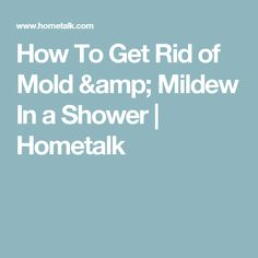 How To Get Rid of Mold & Mildew In a Shower | Hometalk