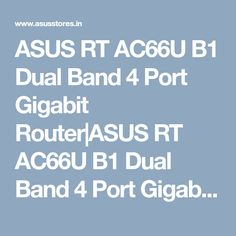 ASUS RT AC66U B1 Dual Band 4 Port Gigabit Router|ASUS RT AC66U B1 Dual Band 4 Port Gigabit Router Price|ASUS RT AC66U B1 Dual Band 4 Port Gigabit Router specification|review|features| dealers|chennai|hyderabad|india|asusstores.in Hyderabad, Chennai, India, Band, Delhi India, Bands