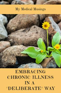 """Embracing Chronic Illness In a """"Deliberate"""" Way"""
