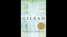 Marilynne Robinson, Gilead (2004) // BBC - Culture - The 21st Century's 12 greatest novels