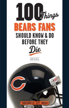 100 Things Bears Fans Should Know & Do Before They Die | Did you know the Chicago Bears used to have a South Side rival just like the Chicago Cubs? Or that George Halas named the Bears and discovered Mike Ditka, Gale Sayers, and Dick Butkus? Learn more about your favorite team before the season starts with this gem! #chicagobears #footballbooks