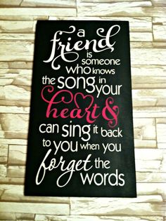 A Friend Is Someone Who Knows The Song In Your by TheCountryNook.... This would also make a great gift for your bride.. Let her know that you will always be BEST FRIENDS...