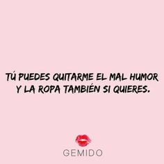 Sex Quotes, Quotes For Him, Love Quotes, Funny Quotes, Ex Amor, Flirty Quotes, Love Phrases, Empowering Quotes, Pick Up Lines