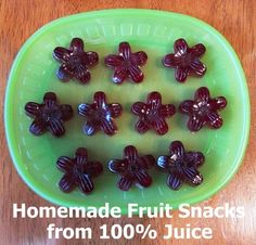 1/3 c. 100% frozen fruit juice concentrate  2-3 .25 oz envelopes unflavored gelatin (use 2 for softer fruit snacks, and 3 for firmer ones)  molds    Pour the juice into a small saucepan. Sprinkle the gelatin over the juice and let it sit for a few minutes. Put the pan over medium heat and stir until all the gelatin is completely dissolved. Pour into a measuring cup with a spout so you can easily fill your molds. Fill molds and allow to set at least 20 min.