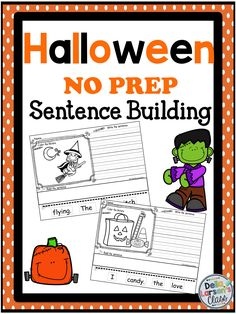 Halloween Kindergarten Sentence Building No Prep This is a complete reading, writing, and sentence writing program with 11 NO PREP printable pages of sentence building that are perfect for literacy centers, whole group lessons, and daily morning work. Perfect for differentiating instruction because I've added extra space so your advanced writers can add more detail. Use these with your ELL's to help build sentence structure and vocabulary.