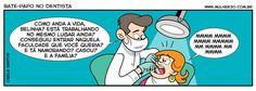 Bate-papo no dentista...