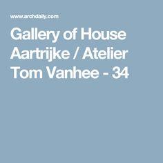 Gallery of House Aartrijke / Atelier Tom Vanhee - 34