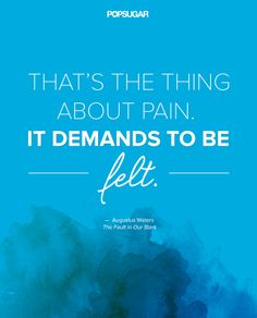 One of our favorite quotes from The Fault in Our Stars.