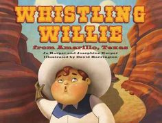 Whistling Willie from Amarillo, Texas