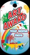 Art Award Brag Tag. Customize your Brag Tags with your school name or a teacher's name. If you don't see a tag you like, we will custom make one for you, FREE! Tags are as low as $0.15 cents each and are available in many fun shapes!