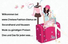 Willkommen im  www.secondhand-modemarkt24.de Shop Secondhand und Neuware Mode zu günstigen Preisen   Dies und Das für jeden was..... www.secondhand-modemarkt24.de und www.chelsea-fashion-glamur.de