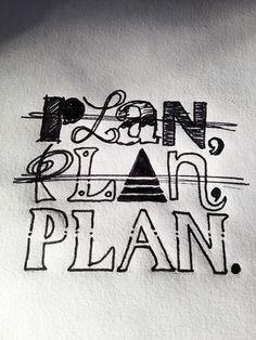 Plan, plan, plan.  Handwritten typography 5.21.13 photo