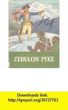 Real People Zebulon Pike Faith Yingling Koop, Armstrong Sperry ,   ,  , ASIN: B004CFX2B8 , tutorials , pdf , ebook , torrent , downloads , rapidshare , filesonic , hotfile , megaupload , fileserve