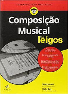 Composição Musical Para Leigos - 9788576089629 - Livros na Amazon Brasil