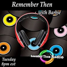 LIVE * Tuesday 8pm est - http://rememberthenradio.com Remember Then with Barbie - The Soundtrack of Our Lives Remember Then Radio 24/7/365