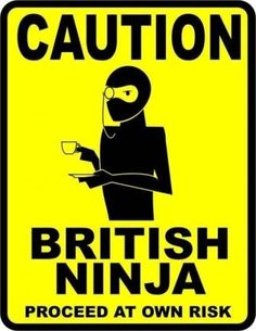 By Falsarius on deviantart art: CAUTION-British-Ninja. Saw a sticker of this at a fish and chips shop in San Francisco and had to find the artist. Too funny! Ninja Funny, I Ninja, Lol Text, Words Quotes, Sayings, British Things, Favim, Funny Signs, Funny Texts