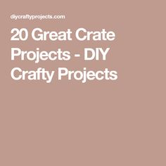 20 Great Crate Projects - DIY Crafty Projects
