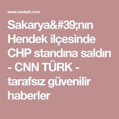 Sakarya'nın Hendek ilçesinde CHP standına saldırı - CNN TÜRK - tarafsız güvenilir haberler
