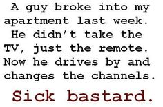A guy broke into my apartment…