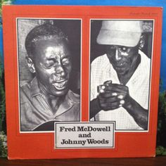 Fred McDowell and Johnny Woods Vinyl LP 1976 Rounder Records Mississippi Delta Blues by vintagebaron on Etsy