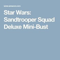 Star Wars: Sandtrooper Squad Deluxe Mini-Bust