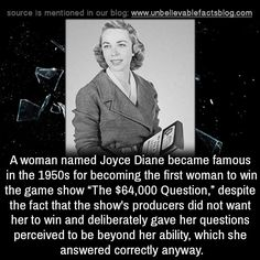 "A woman named Joyce Diane became famous in the 1950s for becoming the first woman to win the game show ""The $64,000 Question,"" despite the fact that the show's producers did not want her to win and deliberately gave her questions perceived to be..."