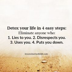 Lessons Learned in Life | Detox your life.