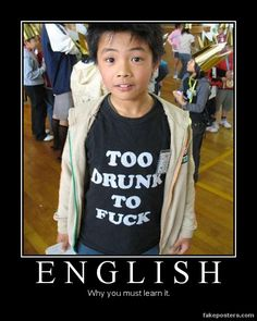 Yes.  Learn English.  Dont give your kids shirts that say things like this.