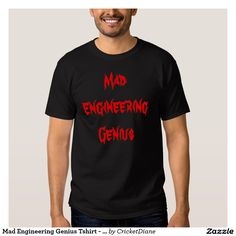 Mad Engineering Genius Tshirt - CricketDiane Stuff