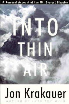 Into Thin Air: A Personal Account of the Mt. Everest Disaster | Jon Krakauer