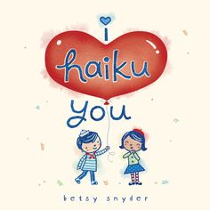 Who do you haiku?  I Haiku You by Betsy Snyder