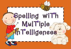 Home :: Resource Type :: Activity Based Learning :: Spelling with Multiple Intelligences
